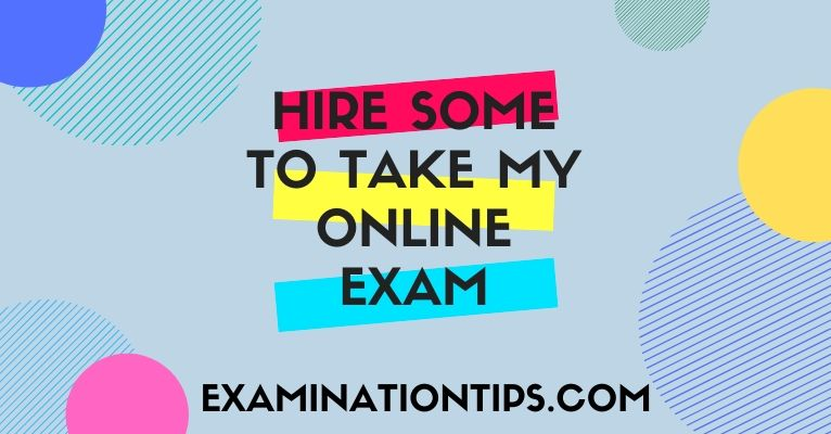 Hire Someone To Take Exam