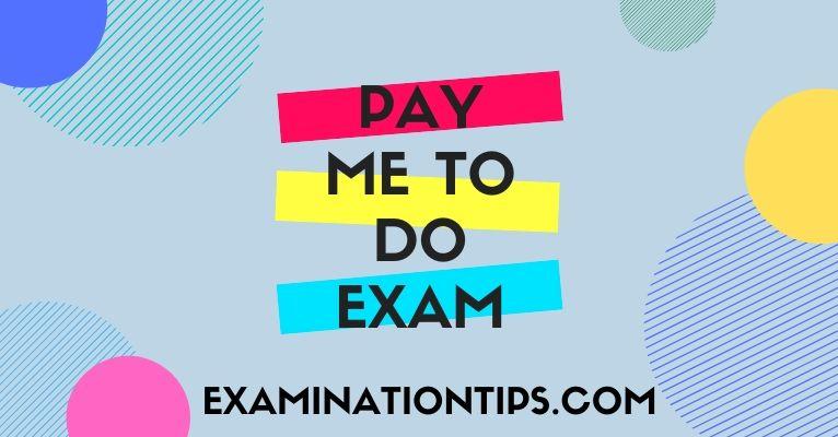 Pay Me To Do Exam